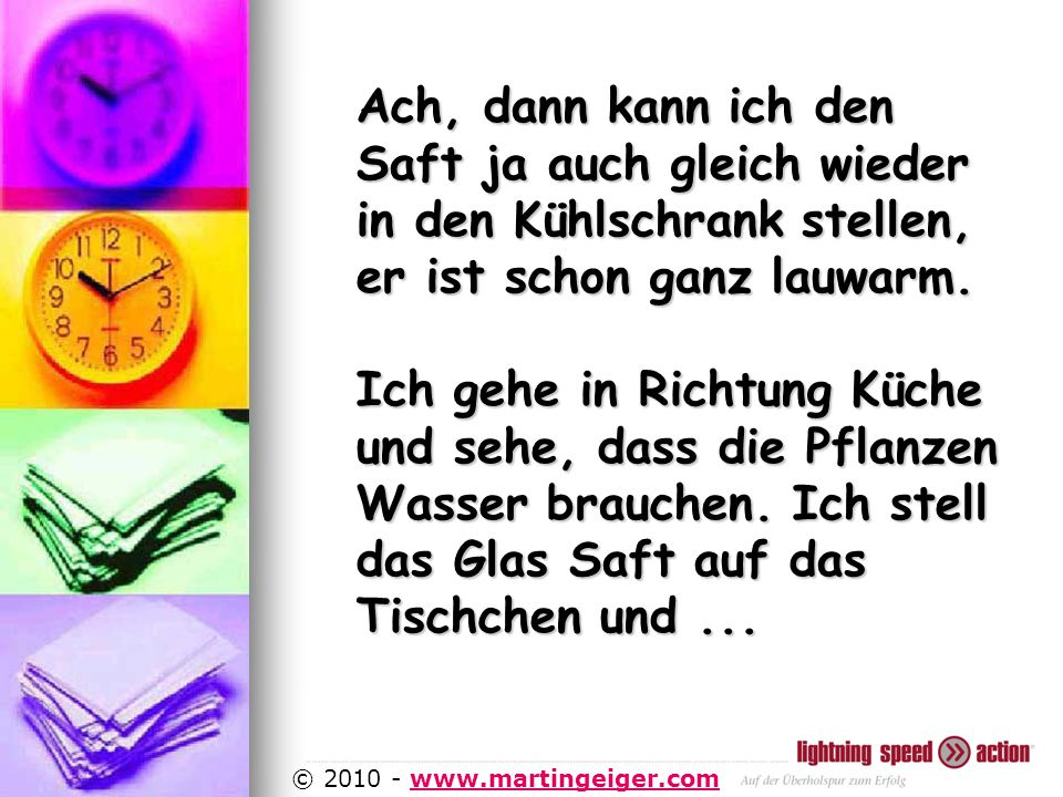 http://www.martingeiger.com/beschreibung_lisa.php4 © 2010 - www.martingeiger.comwww.martingeiger.com Ach, dann kann ich den Saft ja auch gleich wieder in den Kühlschrank stellen, er ist schon ganz lauwarm.