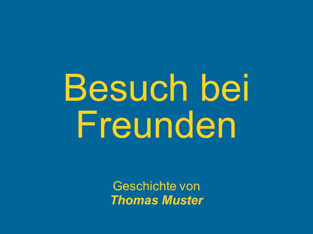 Besuch bei Freunden Geschichte von Thomas Muster