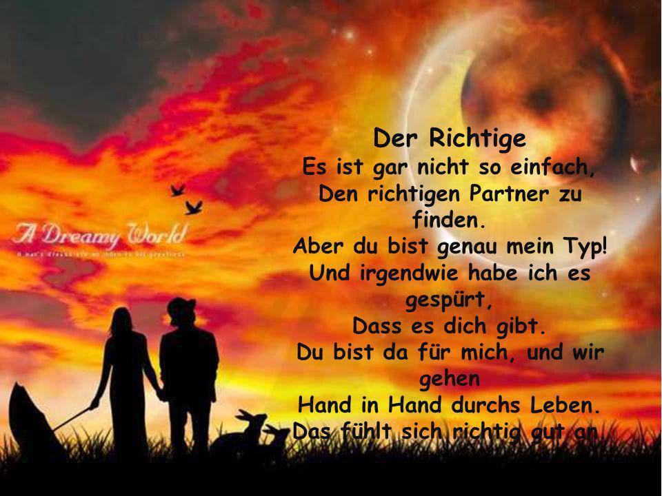 Weil ich dich liebe.....................für den liebsten Menschen der Welt (1)