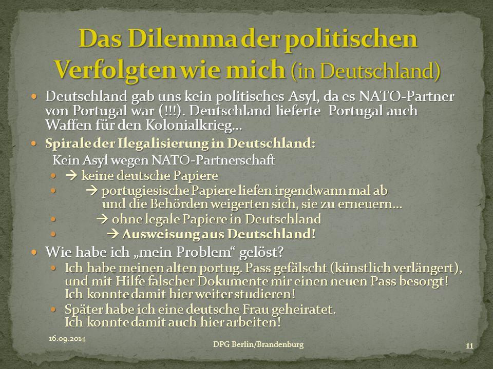Deutschland gab uns kein politisches Asyl, da es NATO-Partner von Portugal war (!!!). Deutschland lieferte Portugal auch Waffen für den Kolonialkrieg…