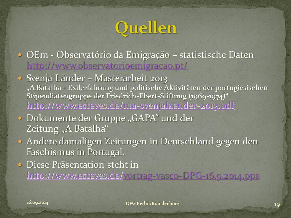 """OEm - Observatório da Emigração – statistische Daten http://www.observatorioemigracao.pt/ OEm - Observatório da Emigração – statistische Daten http://www.observatorioemigracao.pt/ http://www.observatorioemigracao.pt/ Svenja Länder – Masterarbeit 2013 """"A Batalha - Exilerfahrung und politische Aktivitäten der portugiesischen Stipendiatengruppe der Friedrich-Ebert-Stiftung (1969-1974) http://www.esteves.de/ma-svenjalaender-2013.pdf Svenja Länder – Masterarbeit 2013 """"A Batalha - Exilerfahrung und politische Aktivitäten der portugiesischen Stipendiatengruppe der Friedrich-Ebert-Stiftung (1969-1974) http://www.esteves.de/ma-svenjalaender-2013.pdf http://www.esteves.de/ma-svenjalaender-2013.pdf Dokumente der Gruppe """"GAPA und der Zeitung """"A Batalha Dokumente der Gruppe """"GAPA und der Zeitung """"A Batalha Andere damaligen Zeitungen in Deutschland gegen den Faschismus in Portugal."""