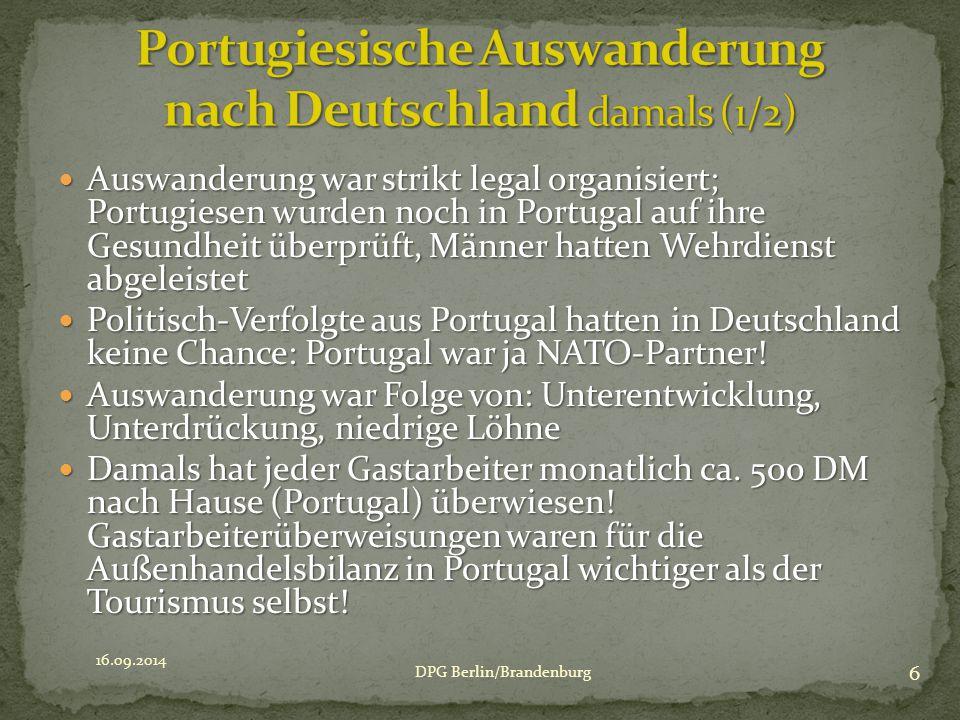 Auswanderung war strikt legal organisiert; Portugiesen wurden noch in Portugal auf ihre Gesundheit überprüft, Männer hatten Wehrdienst abgeleistet Auswanderung war strikt legal organisiert; Portugiesen wurden noch in Portugal auf ihre Gesundheit überprüft, Männer hatten Wehrdienst abgeleistet Politisch-Verfolgte aus Portugal hatten in Deutschland keine Chance: Portugal war ja NATO-Partner.