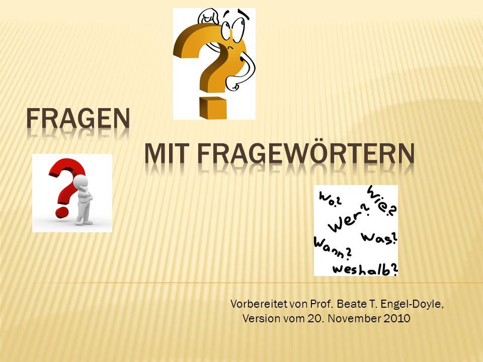 Vorbereitet von Prof. Beate T. Engel-Doyle, Version vom 20. November 2010