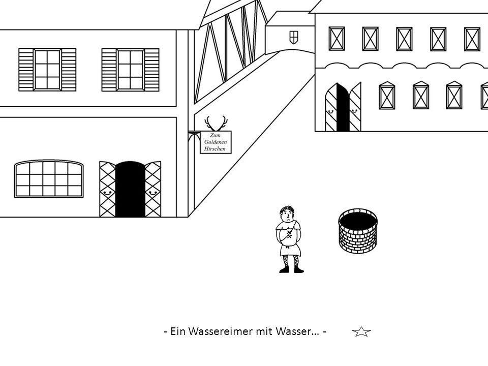 - Ein Wassereimer mit Wasser… -