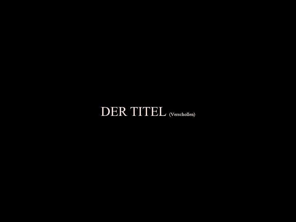 DER TITEL (Verschollen)