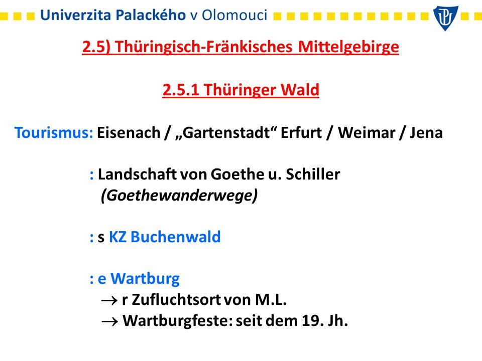 """2.5) Thüringisch-Fränkisches Mittelgebirge 2.5.1 Thüringer Wald Tourismus: Eisenach / """"Gartenstadt Erfurt / Weimar / Jena : Landschaft von Goethe u."""