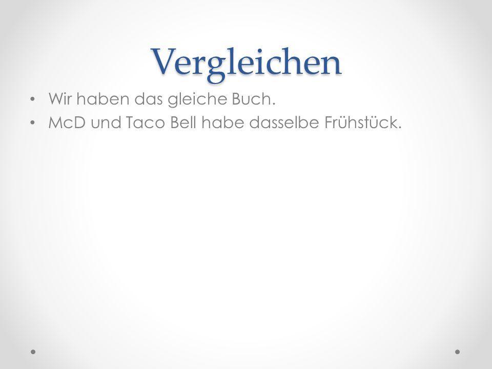 Vergleichen Wir haben das gleiche Buch. McD und Taco Bell habe dasselbe Frühstück.