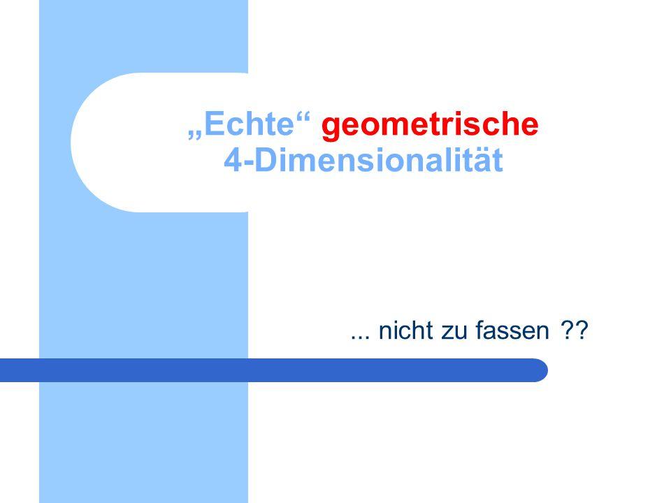 """""""Echte"""" geometrische 4-Dimensionalität... nicht zu fassen ??"""