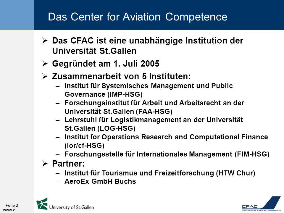 www.c fac.ch Folie 2  Das CFAC ist eine unabhängige Institution der Universität St.Gallen  Gegründet am 1.