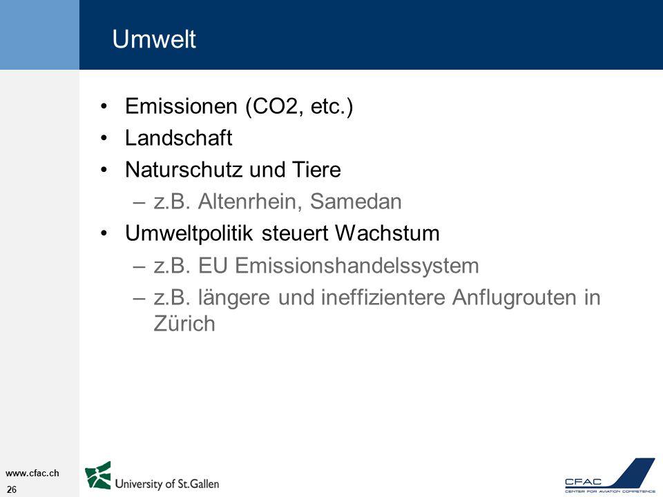 26 www.cfac.ch Umwelt Emissionen (CO2, etc.) Landschaft Naturschutz und Tiere –z.B.
