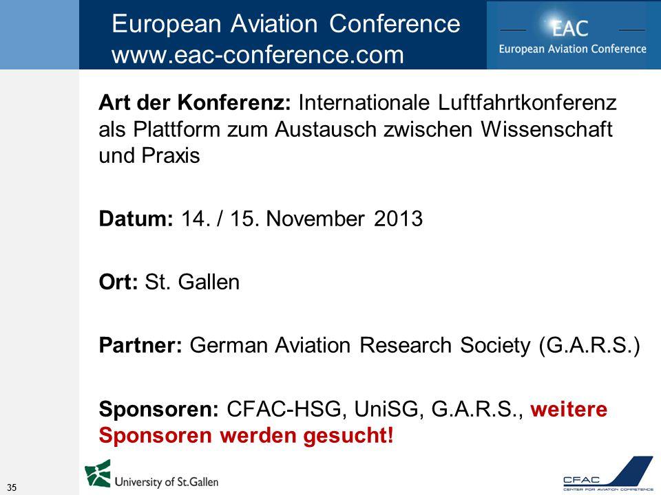 European Aviation Conference www.eac-conference.com Art der Konferenz: Internationale Luftfahrtkonferenz als Plattform zum Austausch zwischen Wissenschaft und Praxis Datum: 14.