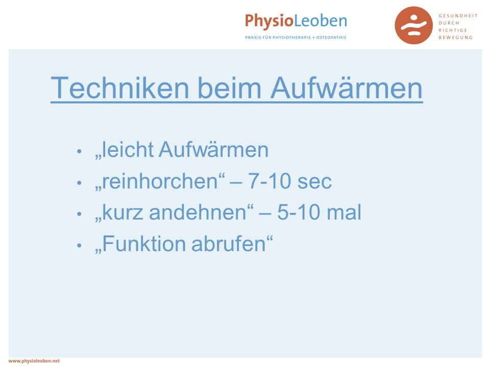 """Techniken beim Aufwärmen """"leicht Aufwärmen """"reinhorchen"""" – 7-10 sec """"kurz andehnen"""" – 5-10 mal """"Funktion abrufen"""""""