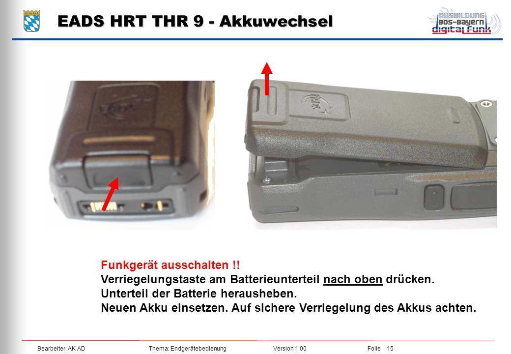 Bearbeiter: AK ADThema: EndgerätebedienungVersion 1.00Folie 15 Funkgerät ausschalten !! Verriegelungstaste am Batterieunterteil nach oben drücken. Unt