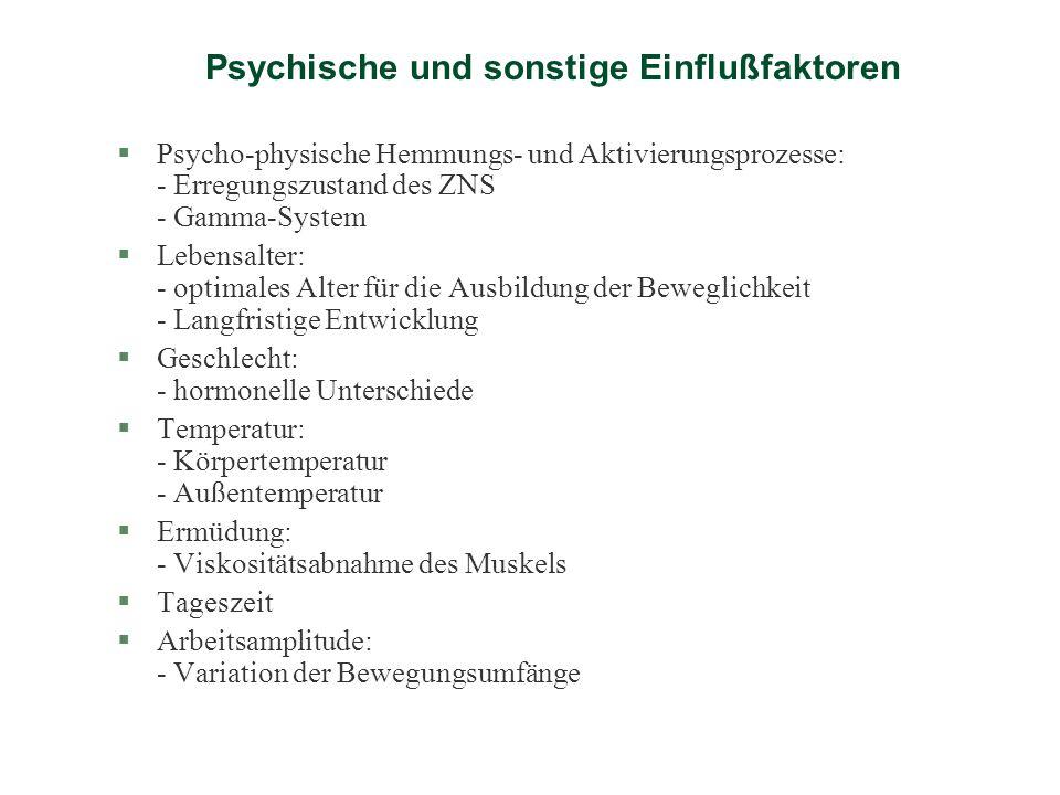 Psychische und sonstige Einflußfaktoren §Psycho-physische Hemmungs- und Aktivierungsprozesse: - Erregungszustand des ZNS - Gamma-System §Lebensalter: