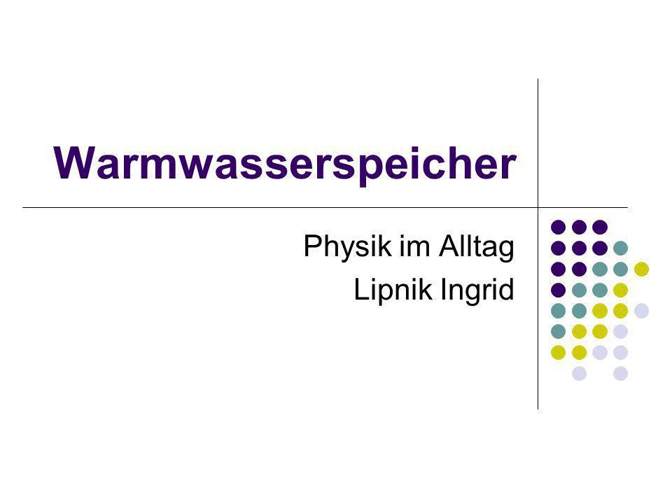 Warmwasserspeicher Physik im Alltag Lipnik Ingrid