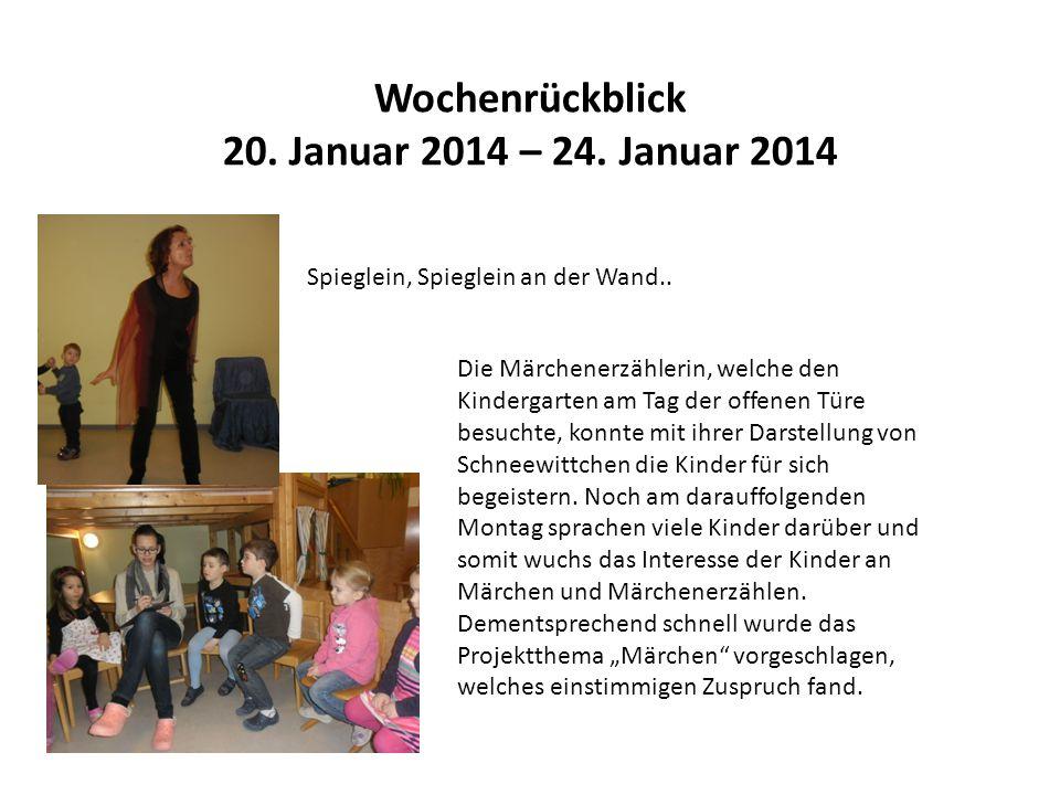 Wochenrückblick 20. Januar 2014 – 24. Januar 2014 Spieglein, Spieglein an der Wand.. Die Märchenerzählerin, welche den Kindergarten am Tag der offenen