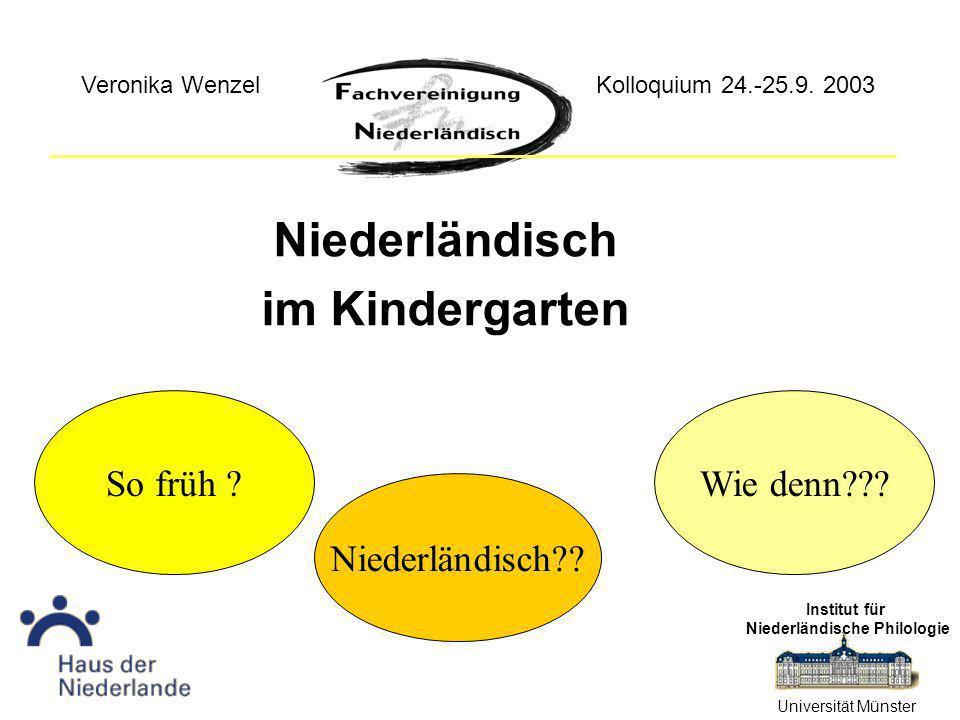 Niederländisch im Kindergarten Institut für Niederländische Philologie Universität Münster Niederländisch .