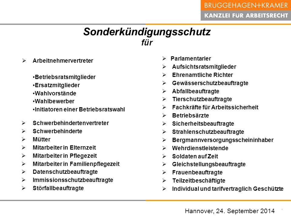 Hannover, den 07. November 2008 Hannover, 24. September 2014 Sonderkündigungsschutz für  Arbeitnehmervertreter Betriebsratsmitglieder Ersatzmitgliede