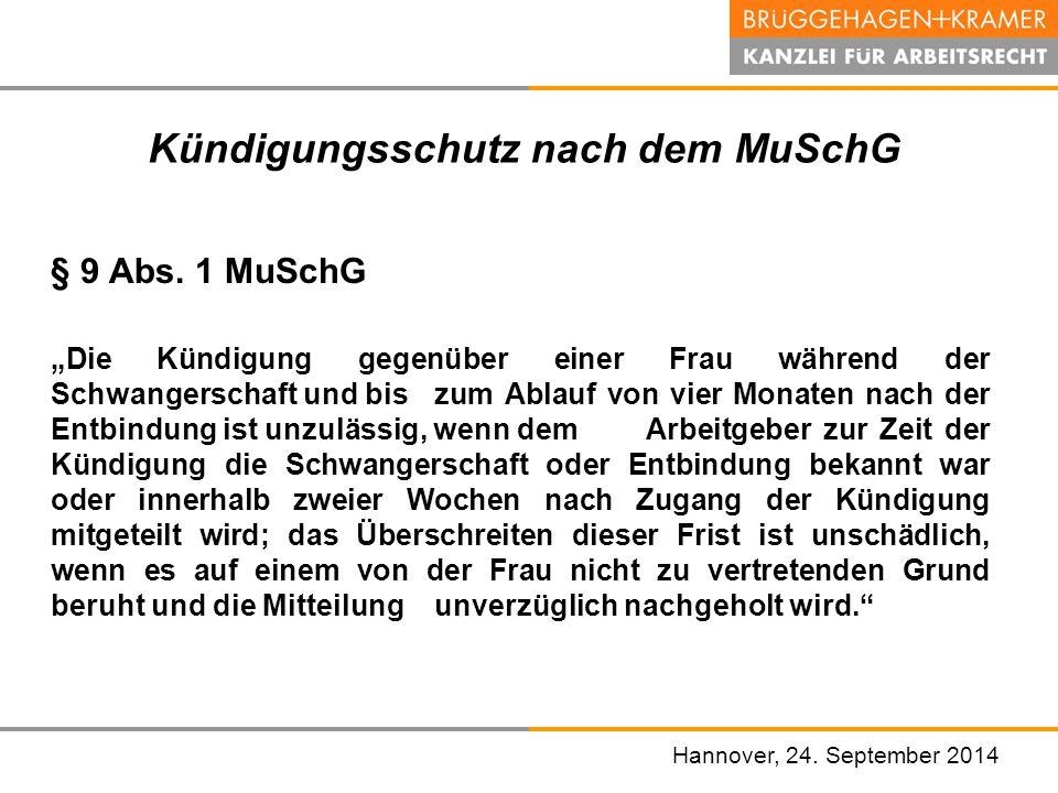 """Hannover, den 07. November 2008 Kündigungsschutz nach dem MuSchG § 9 Abs. 1 MuSchG """"Die Kündigung gegenüber einer Frau während der Schwangerschaft und"""