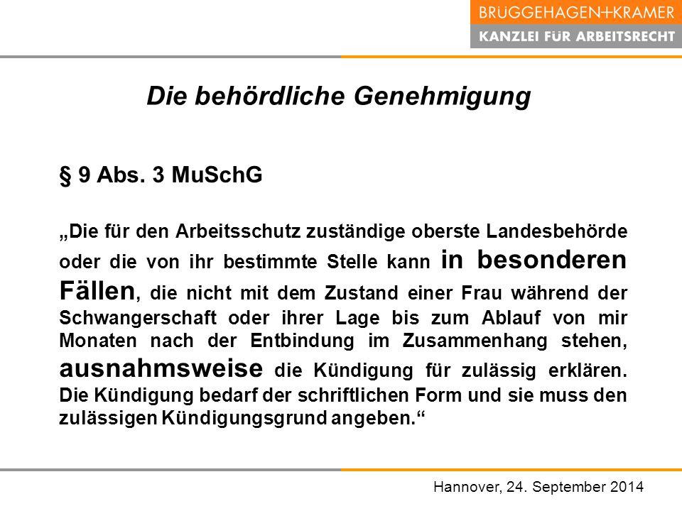 """Hannover, den 07. November 2008 Die behördliche Genehmigung § 9 Abs. 3 MuSchG """"Die für den Arbeitsschutz zuständige oberste Landesbehörde oder die von"""