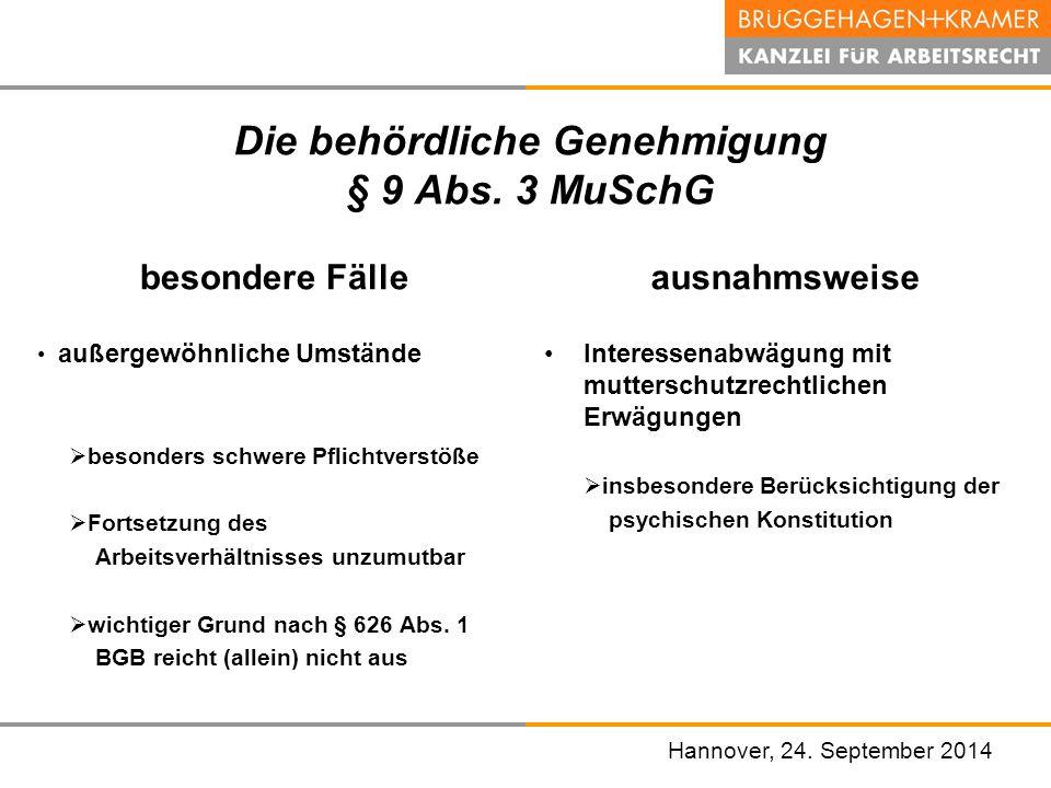 Hannover, den 07. November 2008 Die behördliche Genehmigung § 9 Abs. 3 MuSchG besondere Fälle außergewöhnliche Umstände  besonders schwere Pflichtver