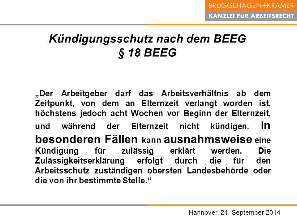 """Hannover, den 07. November 2008 Kündigungsschutz nach dem BEEG § 18 BEEG """"Der Arbeitgeber darf das Arbeitsverhältnis ab dem Zeitpunkt, von dem an Elte"""