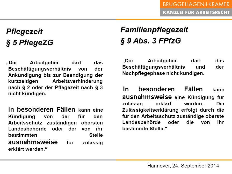 """Hannover, den 07. November 2008 Pflegezeit § 5 PflegeZG """"Der Arbeitgeber darf das Beschäftigungsverhältnis von der Ankündigung bis zur Beendigung der"""