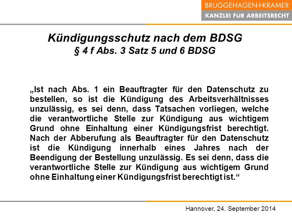 """Hannover, den 07. November 2008 Kündigungsschutz nach dem BDSG § 4 f Abs. 3 Satz 5 und 6 BDSG """"Ist nach Abs. 1 ein Beauftragter für den Datenschutz zu"""