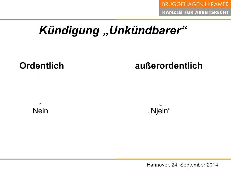 """Hannover, den 07. November 2008 Hannover, 24. September 2014 Kündigung """"Unkündbarer"""" Ordentlichaußerordentlich Nein """"Njein"""""""
