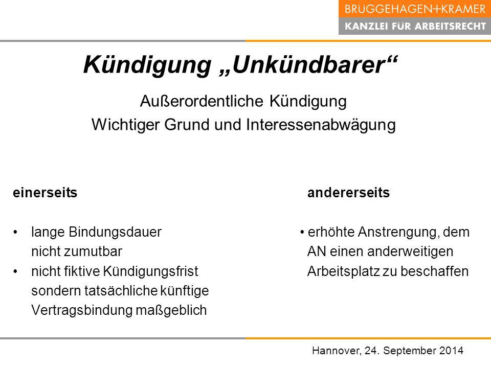 """Hannover, den 07. November 2008 Hannover, 24. September 2014 Kündigung """"Unkündbarer"""" Außerordentliche Kündigung Wichtiger Grund und Interessenabwägung"""