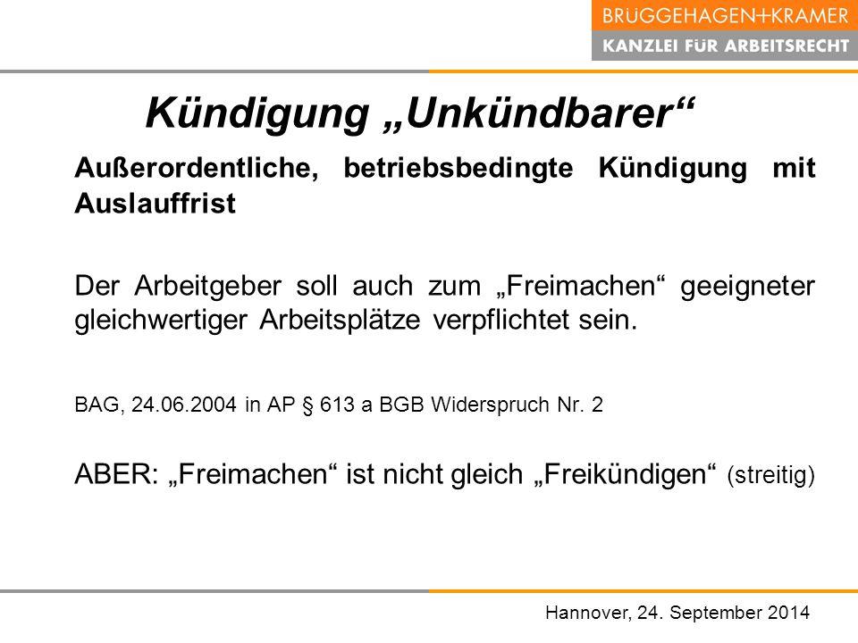 """Hannover, den 07. November 2008 Hannover, 24. September 2014 Kündigung """"Unkündbarer"""" Außerordentliche, betriebsbedingte Kündigung mit Auslauffrist Der"""