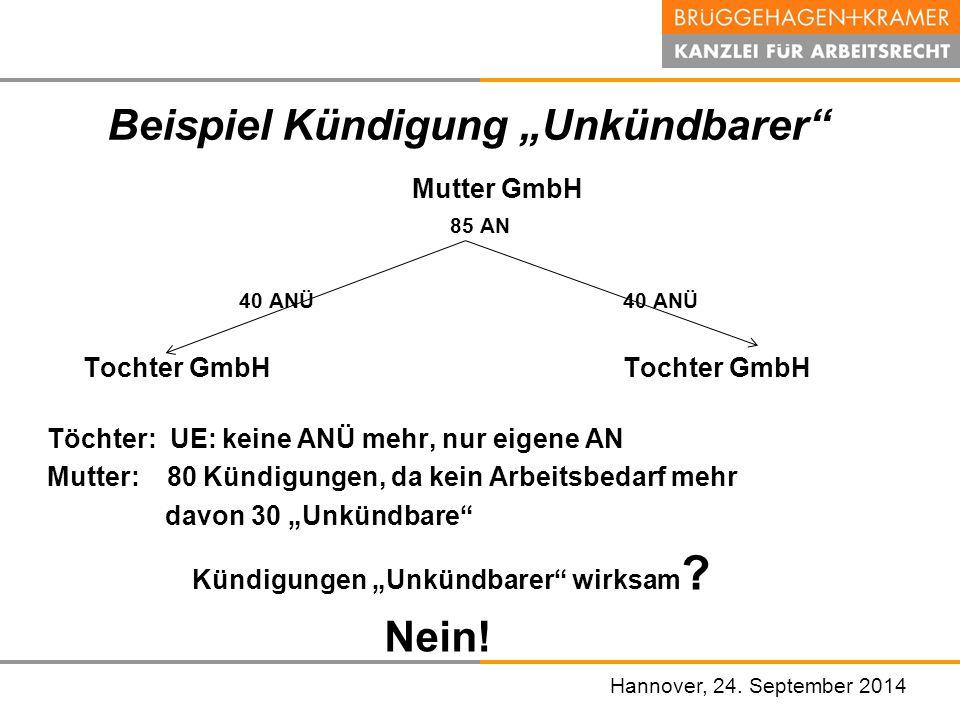 """Hannover, den 07. November 2008 Hannover, 24. September 2014 Beispiel Kündigung """"Unkündbarer"""" Mutter GmbH 85 AN40 ANÜTochter GmbH Töchter: UE: keine A"""
