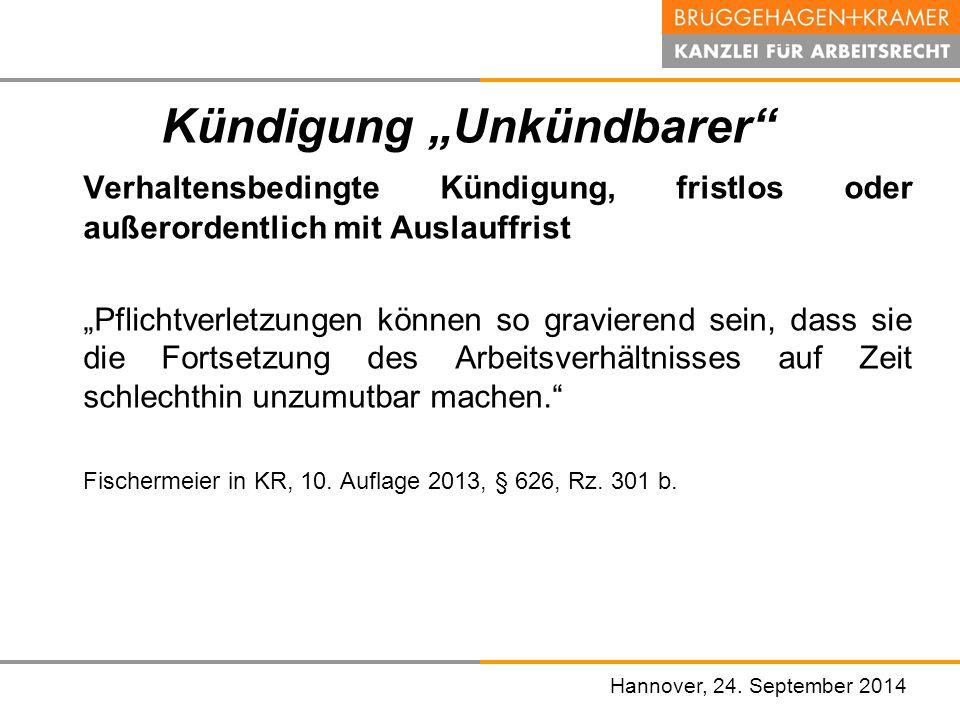 """Hannover, den 07. November 2008 Hannover, 24. September 2014 Kündigung """"Unkündbarer"""" Verhaltensbedingte Kündigung, fristlos oder außerordentlich mit A"""