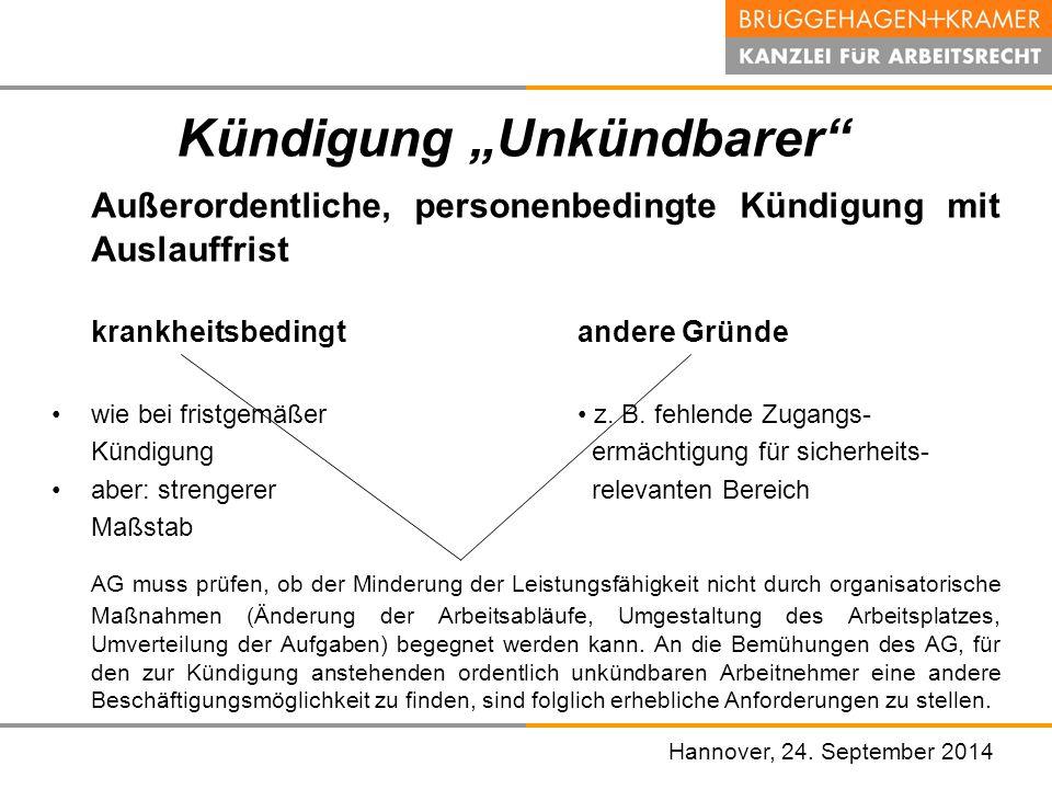 """Hannover, den 07. November 2008 Hannover, 24. September 2014 Kündigung """"Unkündbarer"""" Außerordentliche, personenbedingte Kündigung mit Auslauffrist kra"""