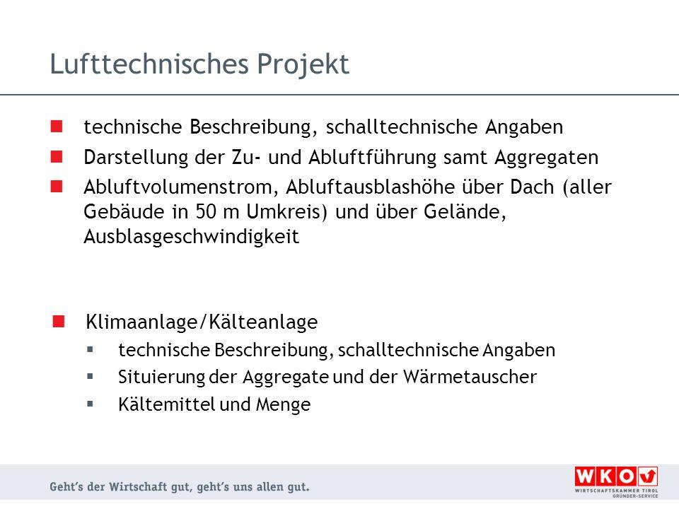 Lufttechnisches Projekt technische Beschreibung, schalltechnische Angaben Darstellung der Zu- und Abluftführung samt Aggregaten Abluftvolumenstrom, Ab