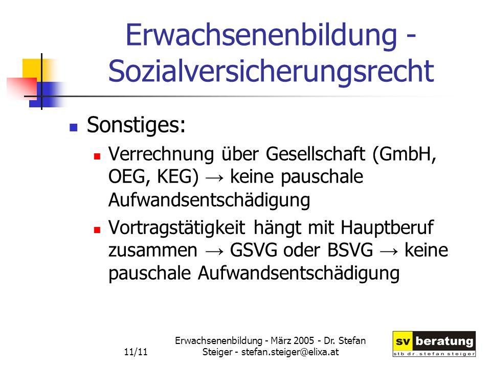 Erwachsenenbildung - März 2005 - Dr. Stefan Steiger - stefan.steiger@elixa.at 11/11 Erwachsenenbildung - Sozialversicherungsrecht Sonstiges: Verrechnu
