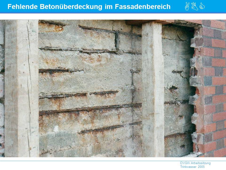 ABC DVGW Arbeitssitzung Trinkwasser 2005 Fehlende Betonüberdeckung im Fassadenbereich