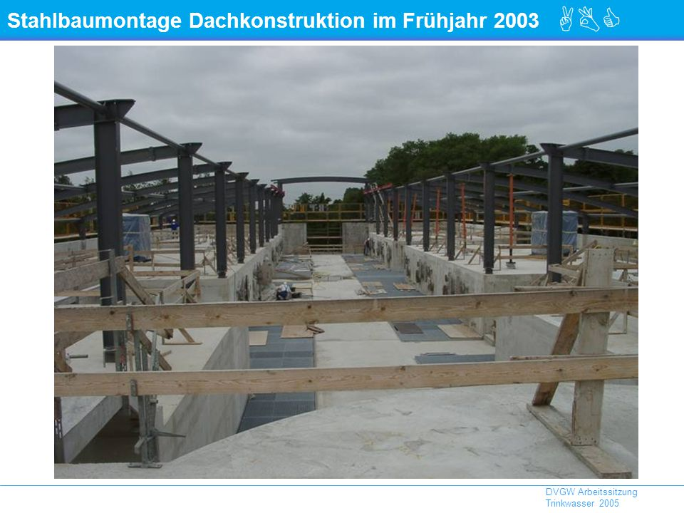 ABC DVGW Arbeitssitzung Trinkwasser 2005 Stahlbaumontage Dachkonstruktion im Frühjahr 2003