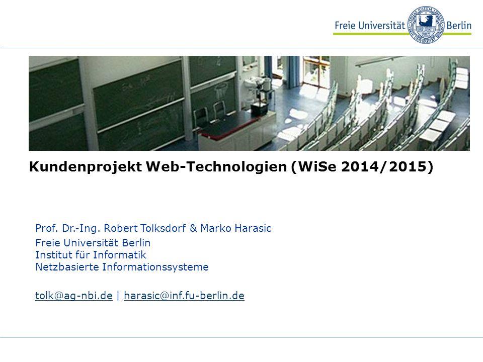 Kundenprojekt Web-Technologien (WiSe 2014/2015) Prof. Dr.-Ing. Robert Tolksdorf & Marko Harasic Freie Universität Berlin Institut für Informatik Netzb