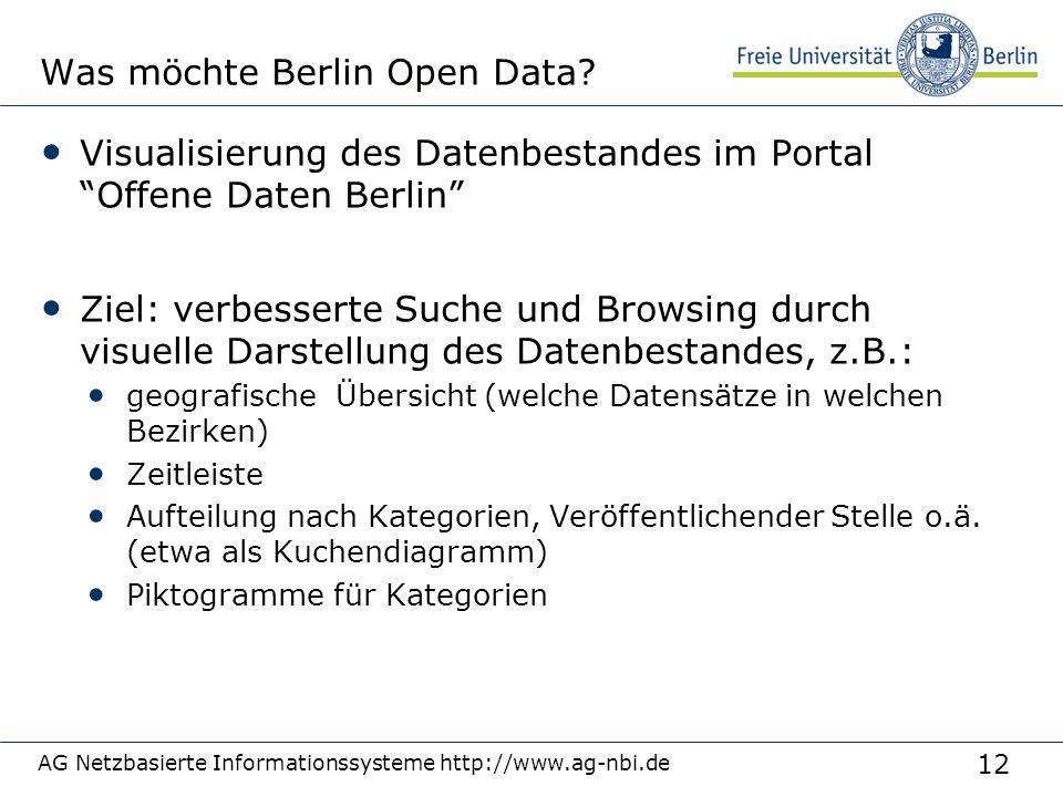 "12 AG Netzbasierte Informationssysteme http://www.ag-nbi.de Was möchte Berlin Open Data? Visualisierung des Datenbestandes im Portal ""Offene Daten Ber"