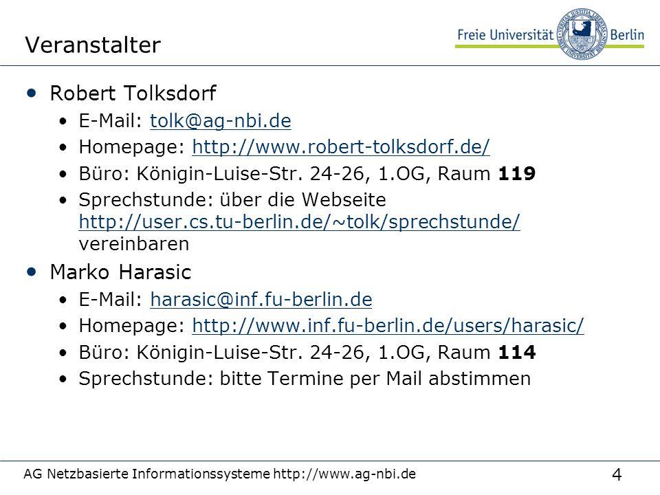 4 AG Netzbasierte Informationssysteme http://www.ag-nbi.de Veranstalter Robert Tolksdorf E-Mail: tolk@ag-nbi.detolk@ag-nbi.de Homepage: http://www.rob