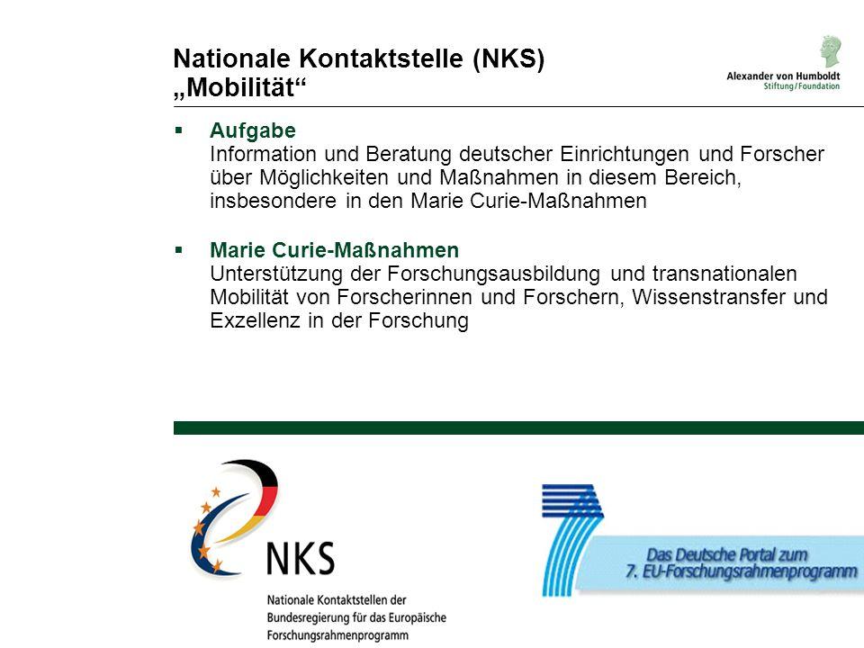 """Nationale Kontaktstelle (NKS) """"Mobilität""""  Aufgabe Information und Beratung deutscher Einrichtungen und Forscher über Möglichkeiten und Maßnahmen in"""