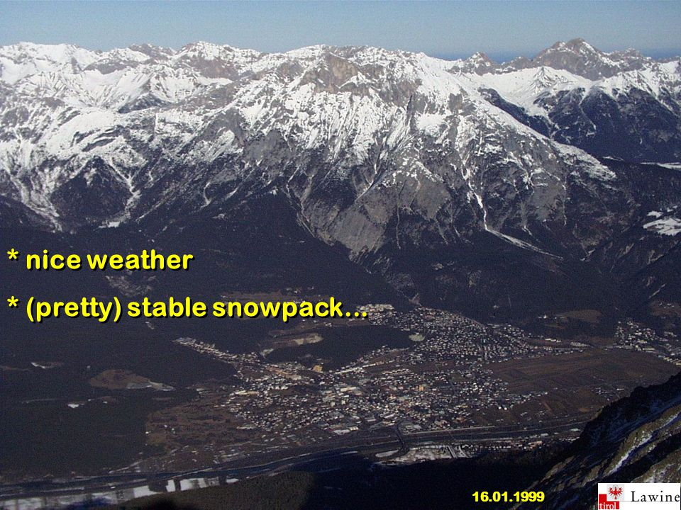 * nice weather * (pretty) stable snowpack... * nice weather * (pretty) stable snowpack...