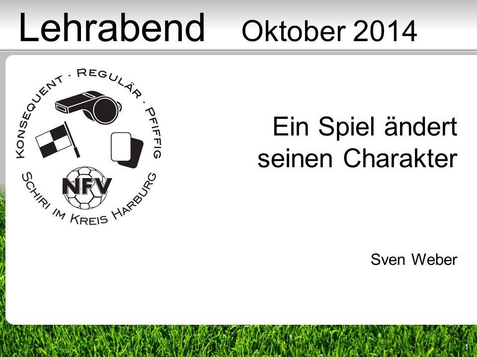 1 Ein Spiel ändert seinen Charakter Sven Weber Lehrabend Oktober 2014