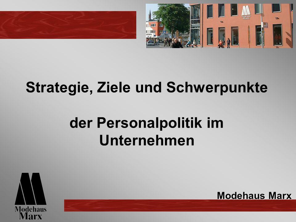 Strategie, Ziele und Schwerpunkte der Personalpolitik im Unternehmen Modehaus Marx