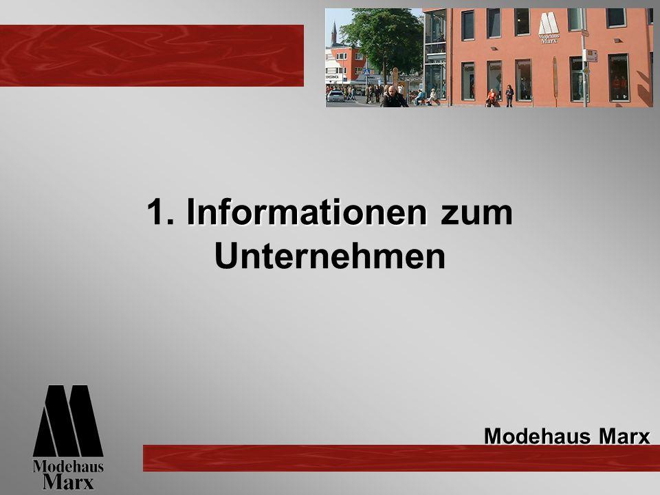 Informationen 1. Informationen zum Unternehmen Modehaus Marx