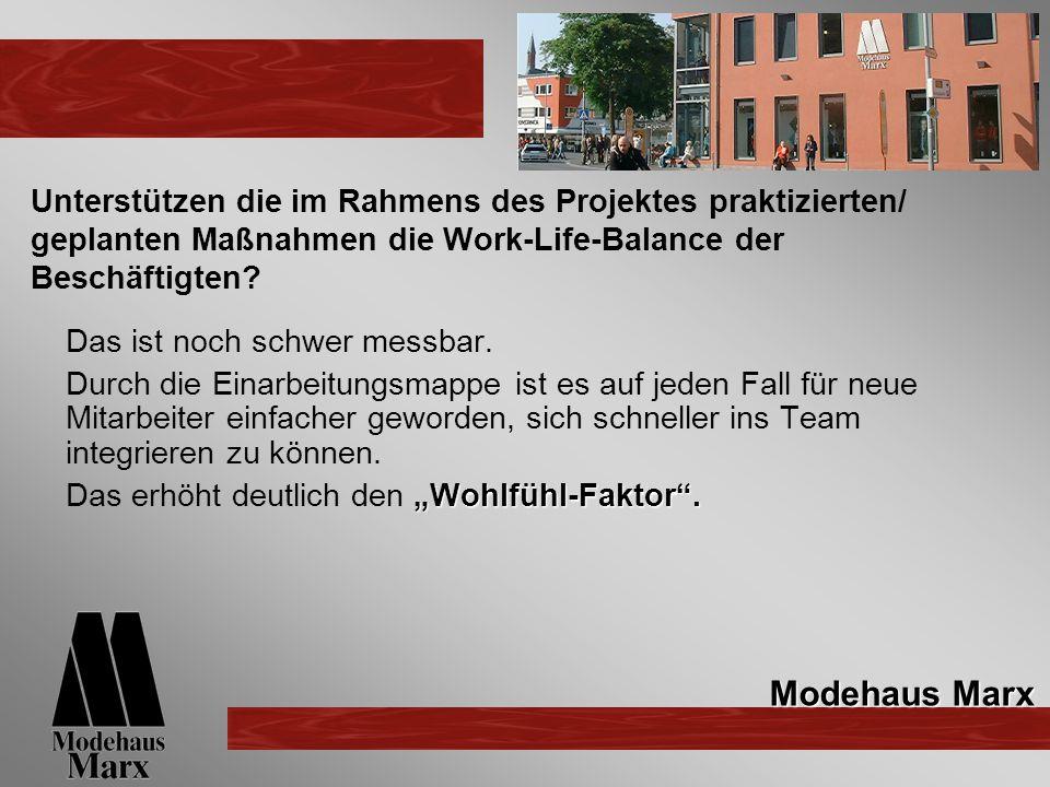 Unterstützen die im Rahmens des Projektes praktizierten/ geplanten Maßnahmen die Work-Life-Balance der Beschäftigten.