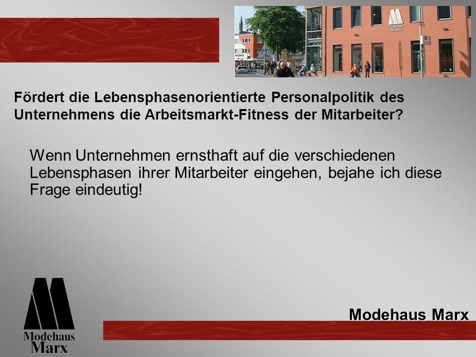 Fördert die Lebensphasenorientierte Personalpolitik des Unternehmens die Arbeitsmarkt-Fitness der Mitarbeiter.