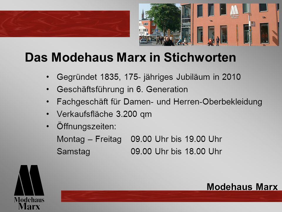 Das Modehaus Marx in Stichworten Gegründet 1835, 175- jähriges Jubiläum in 2010 Geschäftsführung in 6.
