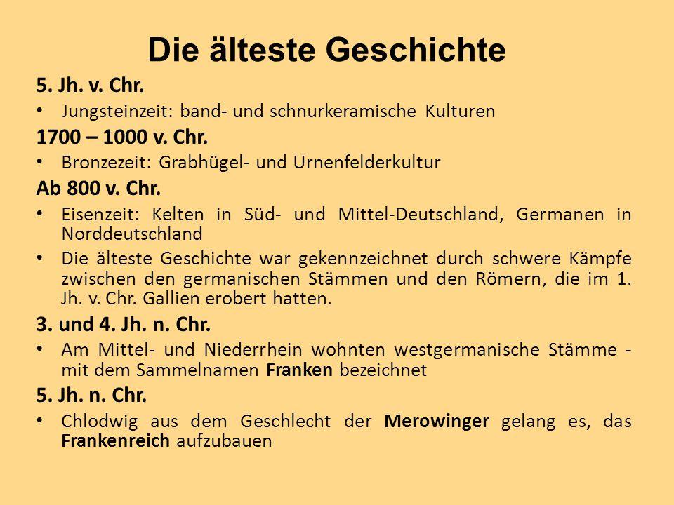 Die älteste Geschichte 5. Jh. v. Chr. Jungsteinzeit: band- und schnurkeramische Kulturen 1700 – 1000 v. Chr. Bronzezeit: Grabhügel- und Urnenfelderkul